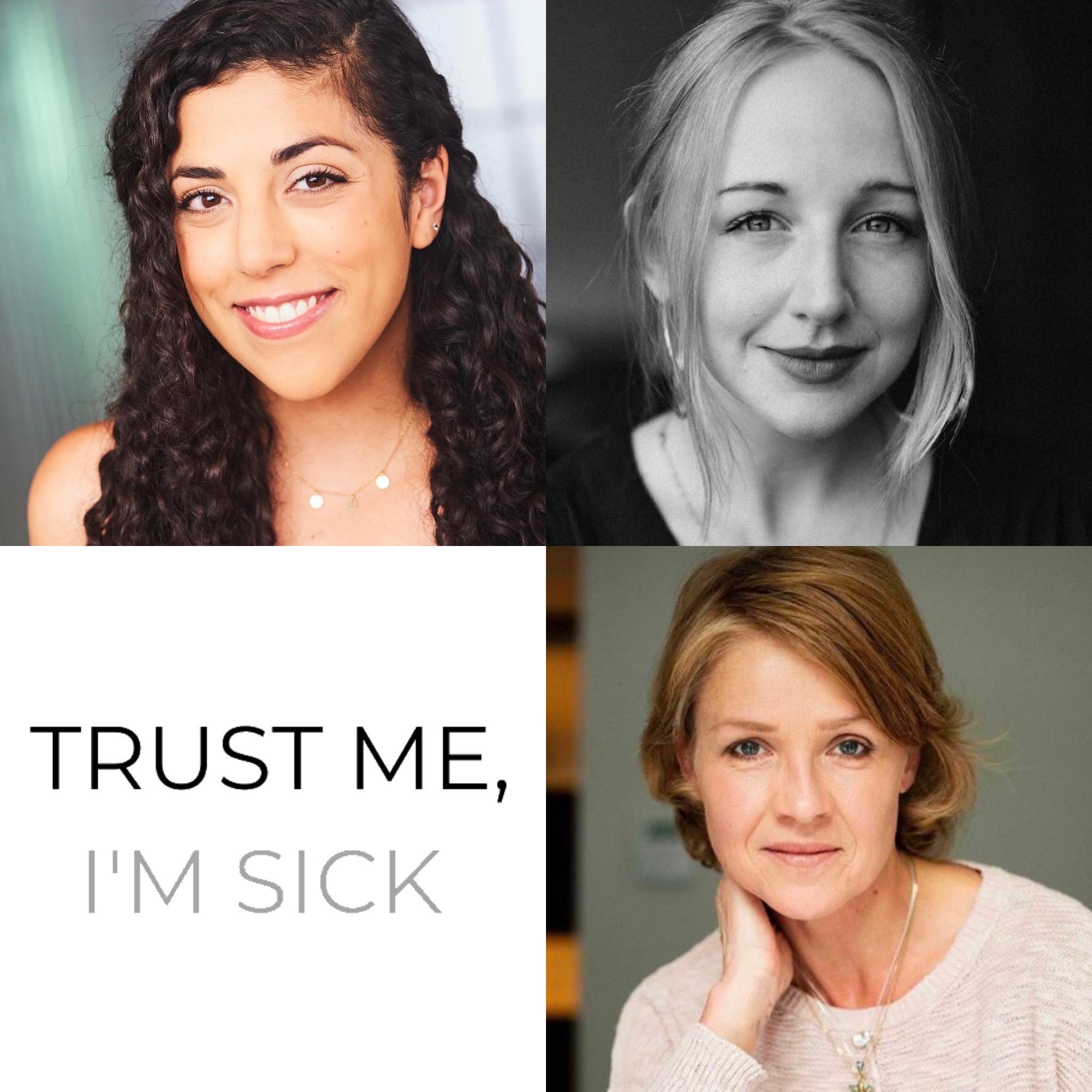 Trust Me, I'm Sick Erica Lupinacci Sarah Stewart Henriette Ivanans-McIntyre Uninvisible Pod UP lupus SIBO addiction alcoholism kidney disease transplant