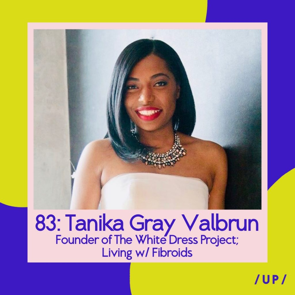 Tanika Gray Valbrun The White Dress Project Uninvisible Pod Fibroids Women's Health Reproductive Health Medical Bias