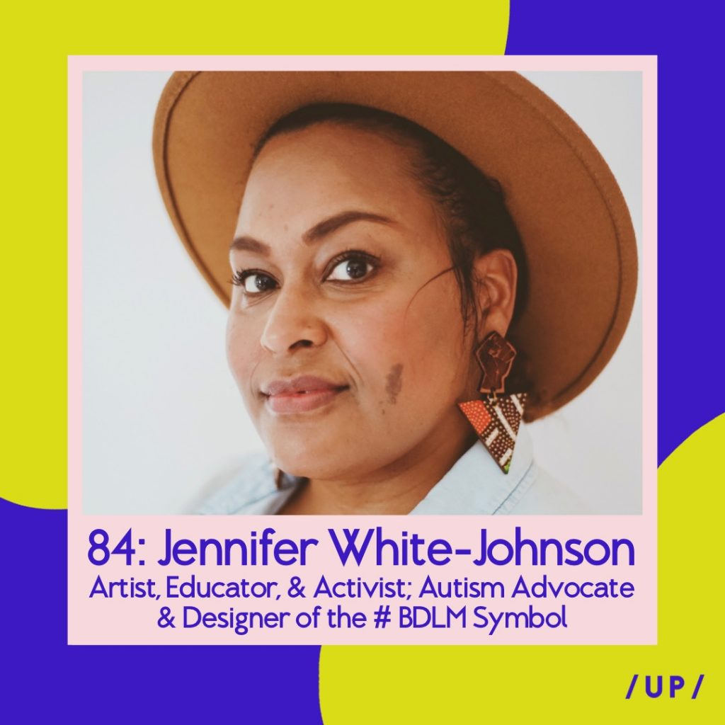 Jennifer White-Johnson Black Disabled Lives Matter #BDLM Autism ADHD Graves' Disease Uninvisible Pod Designer Artist Educator Activist