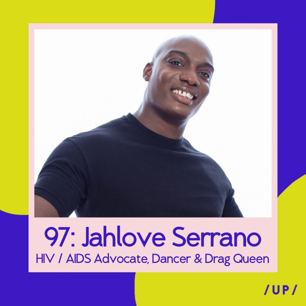 Jahlove Serrano HIV AIDS Activist Drag Queen Dancer Entertainer Uninvisible Pod