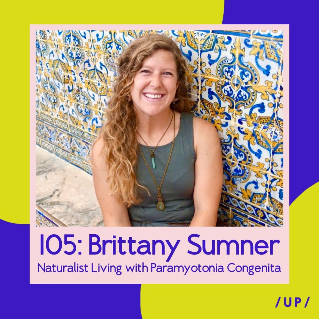 Brittany Sumner Paramyotonia congenita naturalist conservationist Uninvisible Pod chronic illness disability