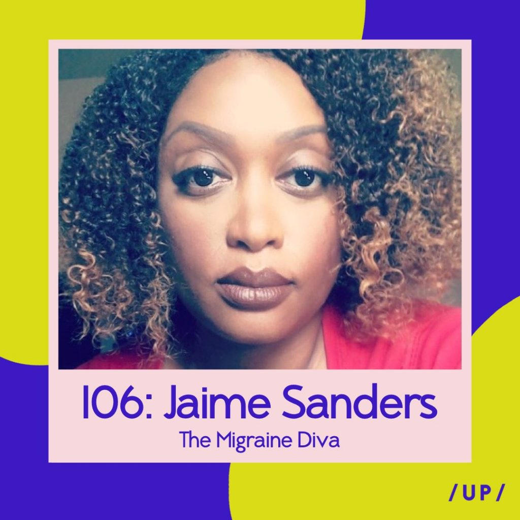 Jaime Sanders The Migraine Diva Uninvisible Pod fibromyalgia depression anxiety