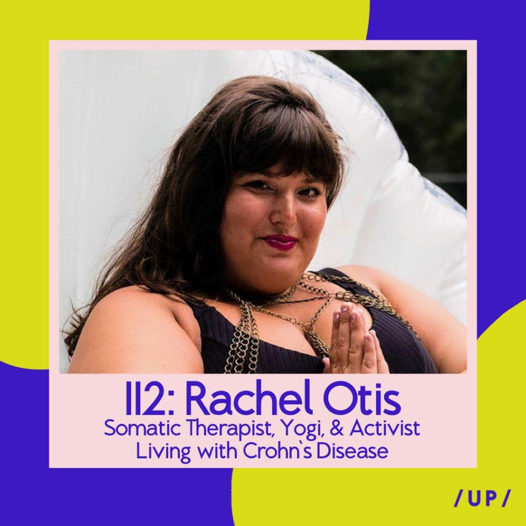 Rachel Otis somatic therapy yoga activism Crohn's disease Uninvisible Pod