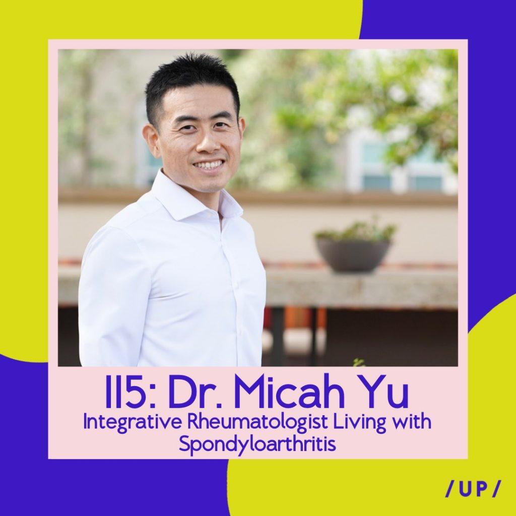 Dr. Micah Yu integrative rheumatologist integrative medicine lifestyle medicine functional medicine spondyloarthritis COVID-19 COVID vaccine vaccination autoimmune disease Uninvisible Pod