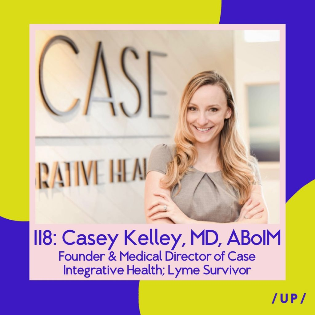 Dr. Casey Kelley MD ABoIM Integrative Medicine Case Integrative Health Ali Moresco Lyme Disease LLMD Uninvisible Pod
