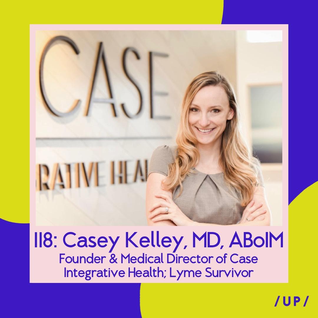 Dr. Casey Kelley MD ABoIM Integrative Medicine Case Integrative Health Ali Moresco Lyme Disease LLMD Uninvisible Pod